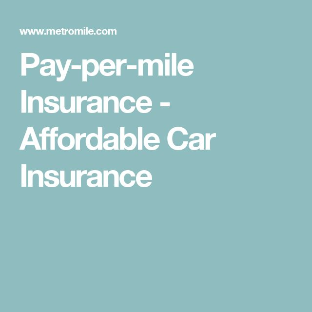 Pay-per-mile Insurance - Affordable Car Insurance