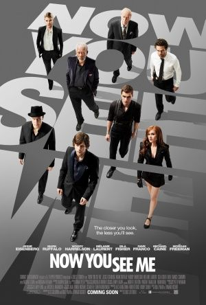 Now You See Me (2013) starring: Jesse Eisenberg, Mark Ruffalo, Woody Harrelson, Isla Fisher, Dave Franco, Melanie Laurent, Morgan Freeman and Michael Caine