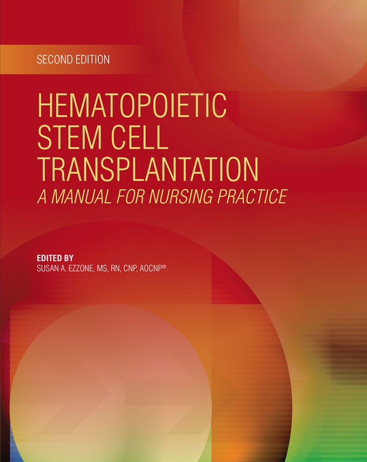 Hematopoietic Stem Cell Transplantation: A Manual for Nursing Practice (Second Edition) | ONS