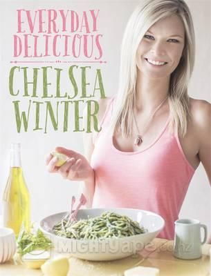 Everyday Delicious ~ Chelsea Winter