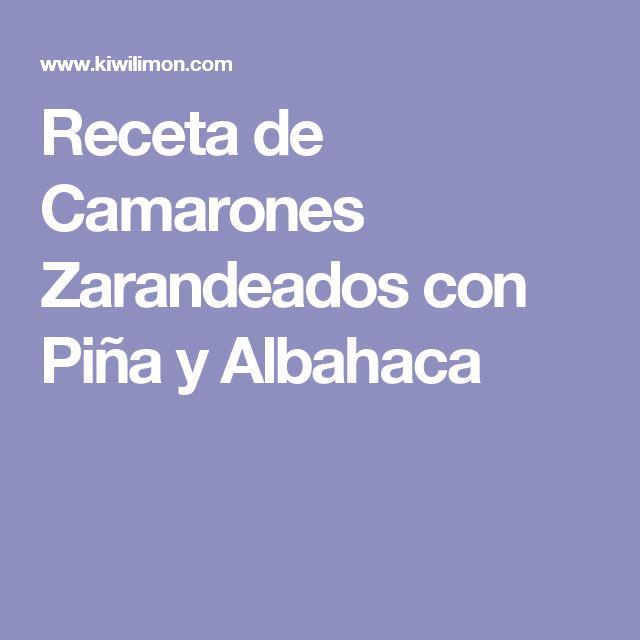 Receta de Camarones Zarandeados con Piña y Albahaca