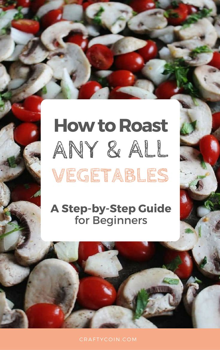 If you learn how to roast ANY vegetable, you will be able to eat healthy on a budget with no problems. Follow this guide to save time and money in the kitchen!