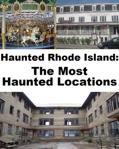 Haunted Rhode Island: The Most Haunted Locations By