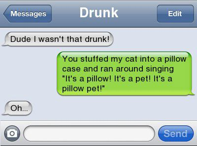 15 Of The Funniest Drunk Text Conversations Ever. Read these im literally dying laughing right now!! << I'm sorry for the your loss...of yourself. Umm... No these are really funny though. You should definitely read them.