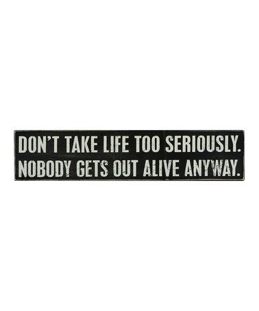 Love this 'Don't Take Life' Wall Sign on #zulily! #zulilyfinds