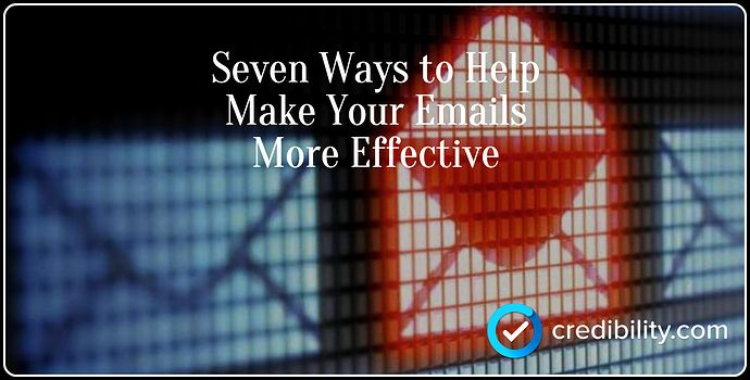 Seven Ways to Help Make Your Emails More Effective