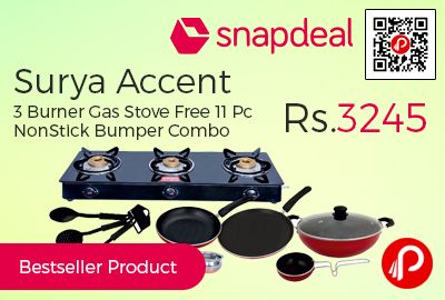 Snapdeal is offering 57% off on Surya Accent 3 Burner Glasstop Gas Stove + Free 11 Pc Non Stick Bumper Combo at Rs.3245 Only. Package Contents (1Pc Kadhai, 1Pc Glass Lid, 1Pc Fry Pan, 1 Pc Tadka Pan, 1Pc Tawa, 3 Pc Spatula, 3 Pc Copper Bottom Handi, 1 Pc 3 Burner Glass Cooktop Free). 1 Year On Nonstick Cookware & 5 Year On Cooktop Warranty.  http://www.paisebachaoindia.com/surya-accent-3-burner-gas-stove-free-11-pc-nonstick-bumper-combo-at-rs-3245-snapdeal/