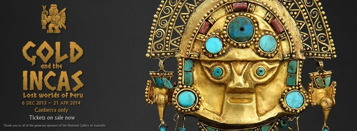 Exhibition | Gold and the Incas | National Gallery of Australia, 6 December 2013-21 April 2014