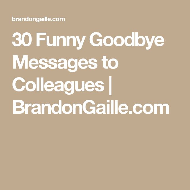 30 Funny Goodbye Messages to Colleagues | BrandonGaille.com