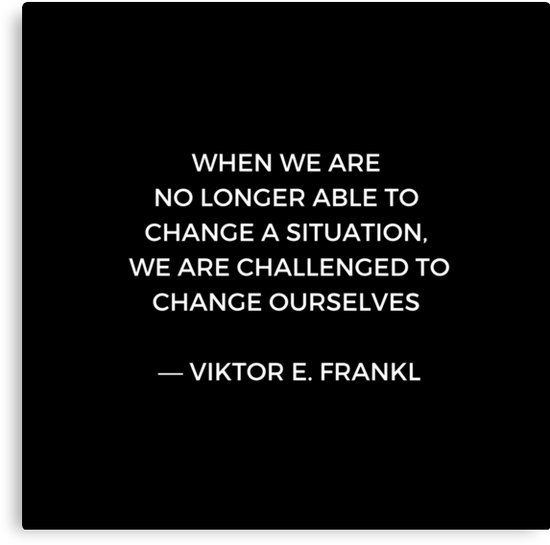 Stoic Wisdom Quotes – Viktor Frankl – When we are no longer able to change the situation (Black Background)   Canvas Print