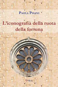 """MedioEvo Weblog: """"L'iconografia della ruota della fortuna"""" presentato a Verona"""