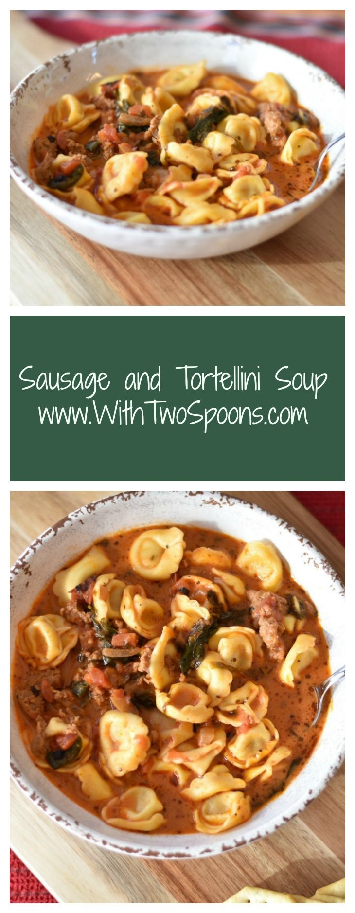 Sausage and Tortellini Soup-perfect for any meal.  And PS-your leftovers will make everyone jealous!