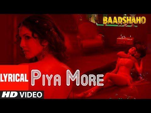 Piya More Song With Lyrics | Baadshaho | Emraan Hashmi | Sunny Leone | Mika Singh, Neeti Mohan