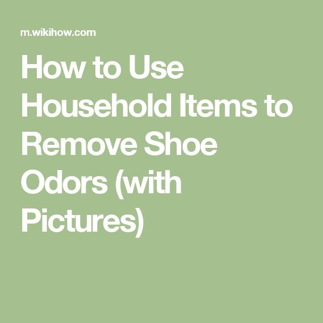 How to Use Household Items to Remove Shoe Odors (with Pictures)