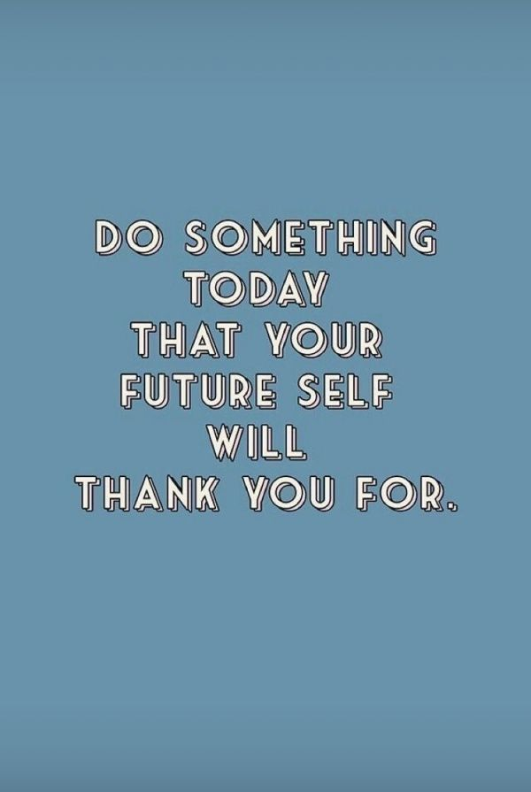 Your Future Self Includes Your Tomorrow Self Morning Inspiration