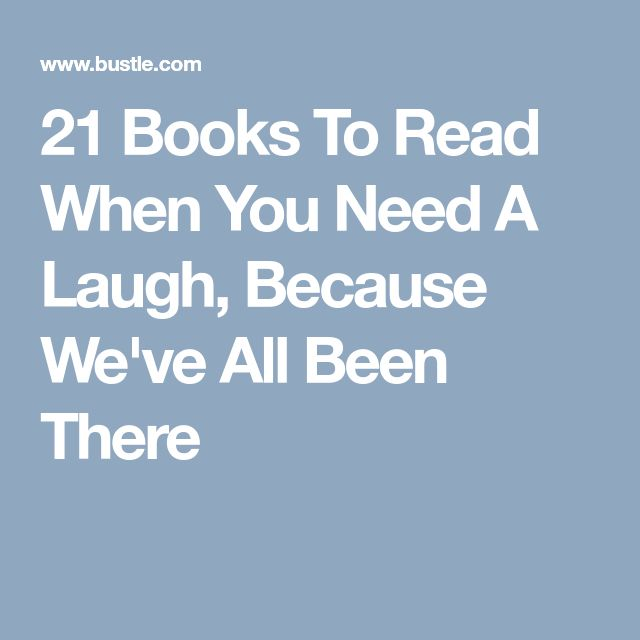 21 Books To Read When You Need A Laugh, Because We've All Been There