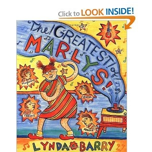love Marlys-thanks to mb for turning me on to the greatness that is Lynda Barry
