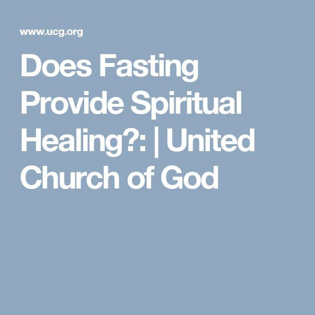 Does Fasting Provide Spiritual Healing?: | United Church of God