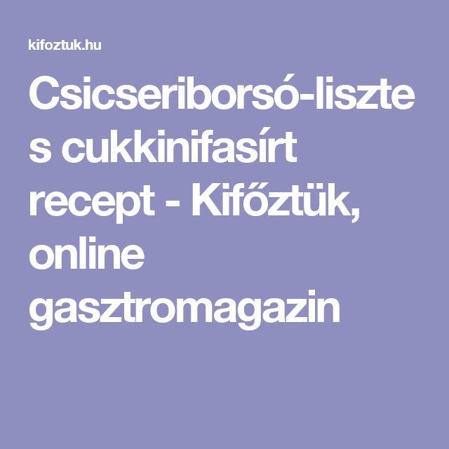 Csicseriborsó-lisztes cukkinifasírt recept - Kifőztük, online gasztromagazin