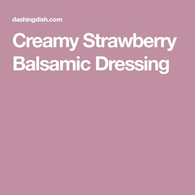 Creamy Strawberry Balsamic Dressing
