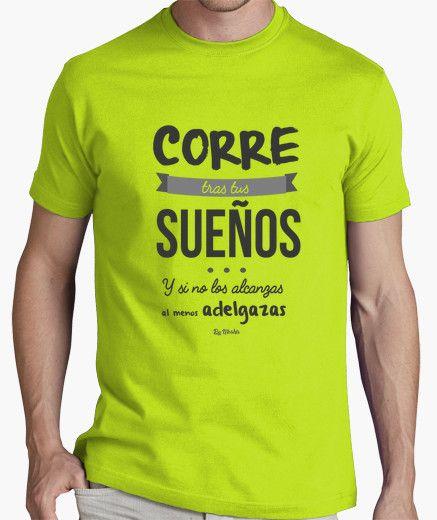 Camiseta Corre tras tus sueños y sino los alcanzas al menos adelgazas (letra gris)  #camiseta #motivación #runner
