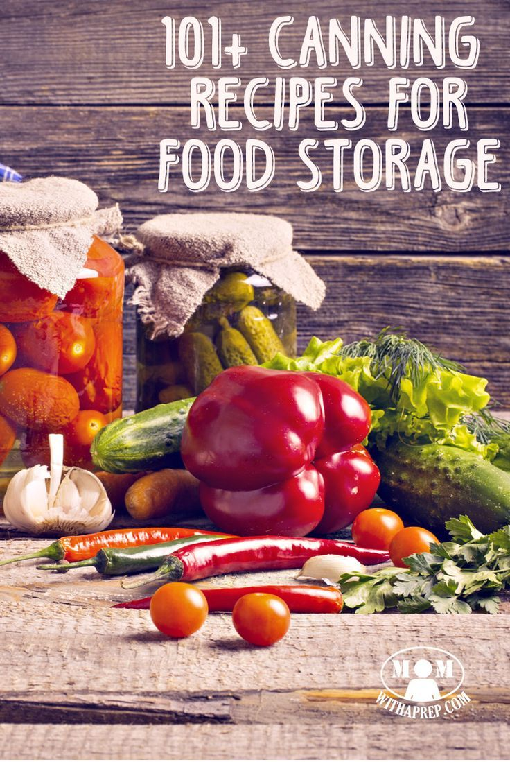 101+ Canning Recipes for your garden produce, game - all to build your food storage to prepare for any emergency!