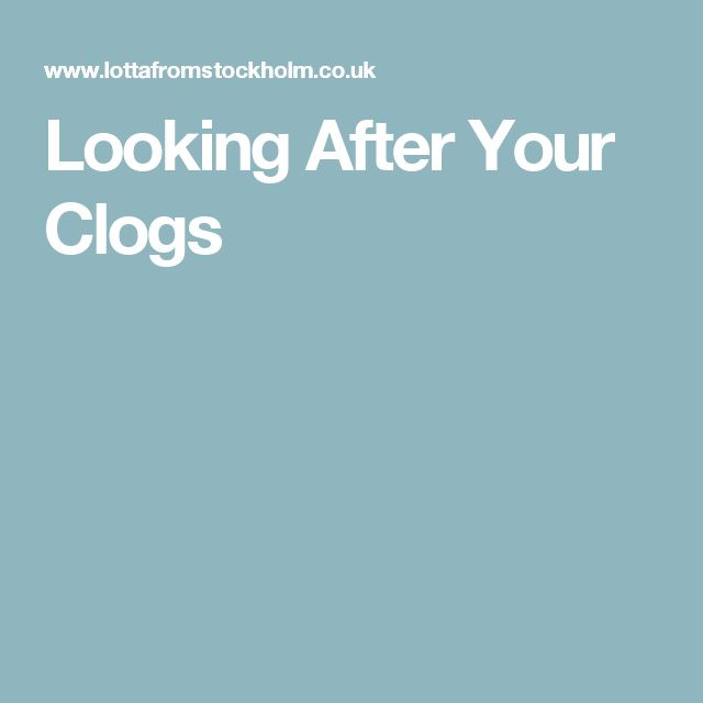 Looking After Your Clogs