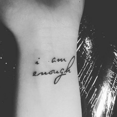 I Am Good Enough Tattoo 25+ best ideas about E...