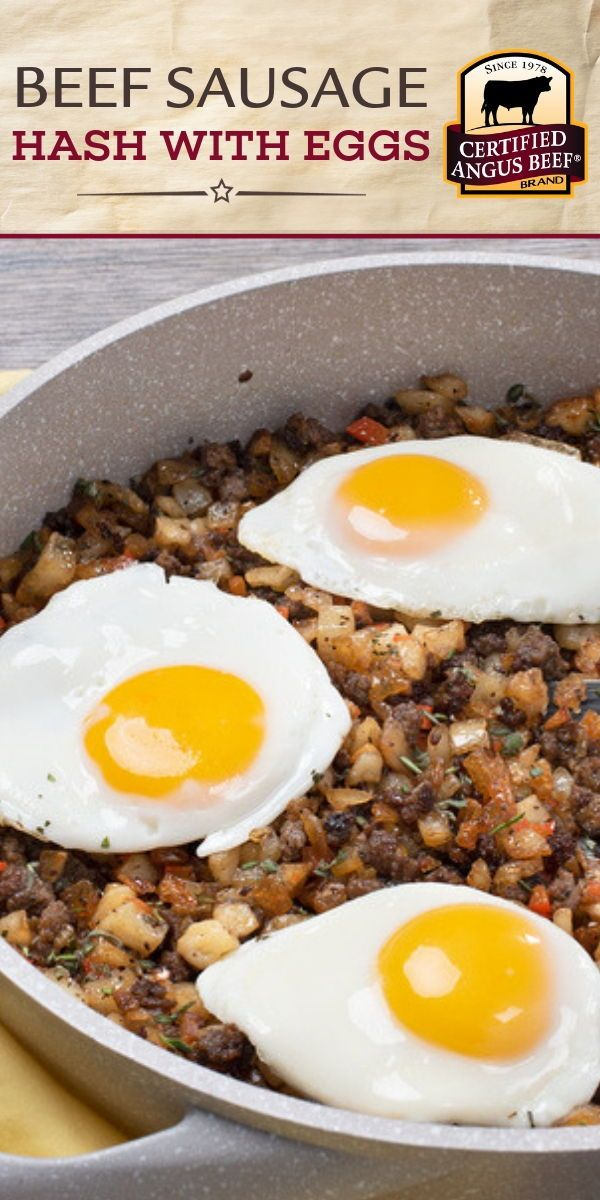 Get Your Day Started Deliciously With Country Beef Sausage Hash With Fried Eggs Certified Angus Beef Best Beef Recipes Beef Recipes Easy Certified Angus Beef