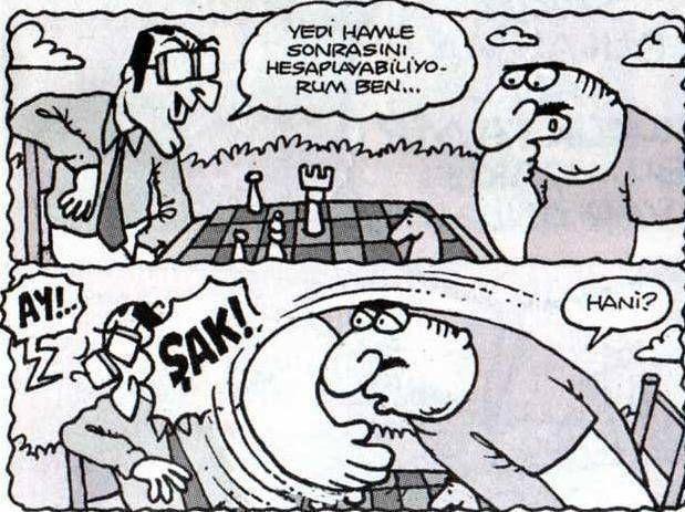 - Yedi hamle sonrasını hesaplayabiliyorum ben... (ŞAK!) + Ay! - Hani? #karikatür #mizah #matrak #espri #komik #şaka #gırgır #sözler #güzelsözler #komiksözler