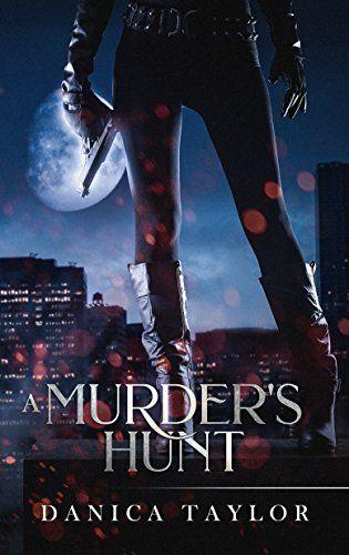 A Murder's Hunt by Danica Taylor https://www.amazon.com/dp/B079N6HZL4/ref=cm_sw_r_pi_dp_U_x_l13EAb6E4KG0Q