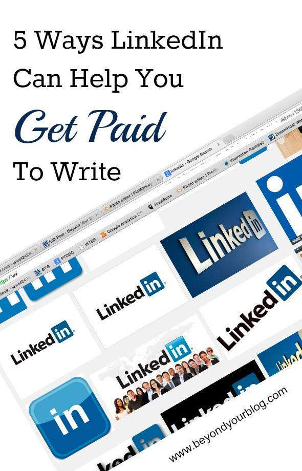5 Ways LinkedIn Can Can Help You Get Paid To Write - freelance tips for using…