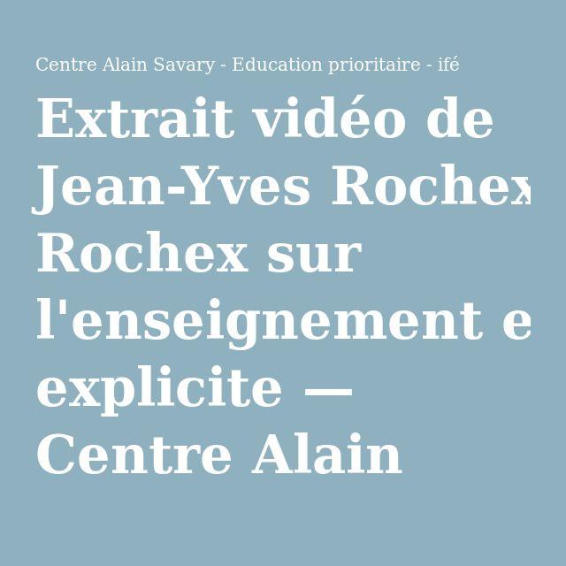 Extrait vidéo de Jean-Yves Rochex sur l'enseignement explicite — Centre Alain Savary - Education prioritaire - ifé