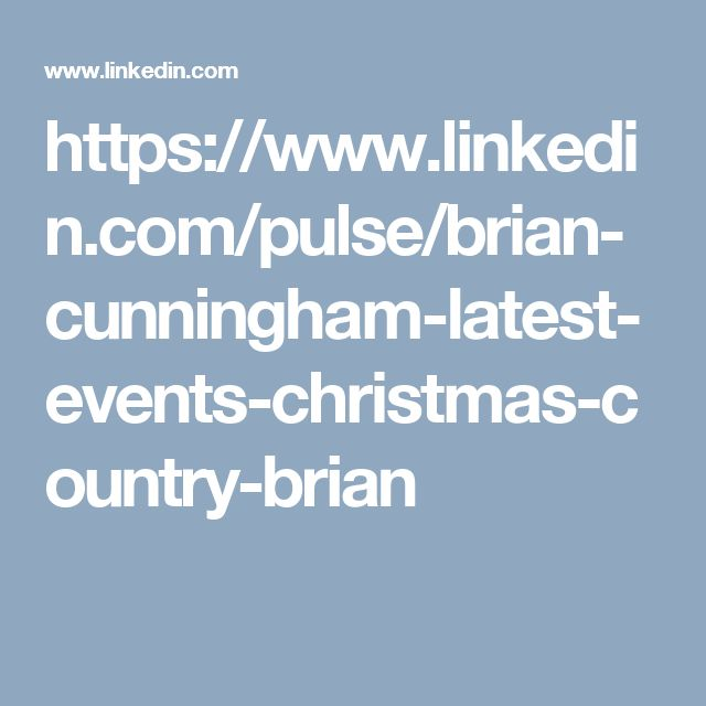 https://www.linkedin.com/pulse/brian-cunningham-latest-events-christmas-country-brian