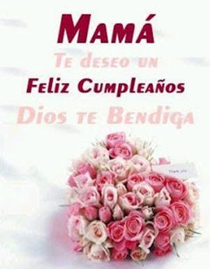 Mamá te deseo un Feliz Cumpleaños