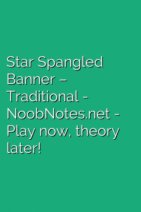 """Written on 1814 """"The Star-Spangled Banner"""" is the national anthem of the United States of America. The letter notes below are good for beginners on flute, piano, oboe, clarinet, trumpet, guitar and more   G-E C  E   G ^C Oh, say can you see ^E ^D  ^C   E-F# …"""