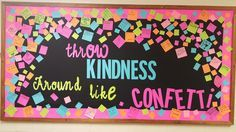 I went with a non-traditional october bulletin board. Throw kindness around like confetti bulletin board.