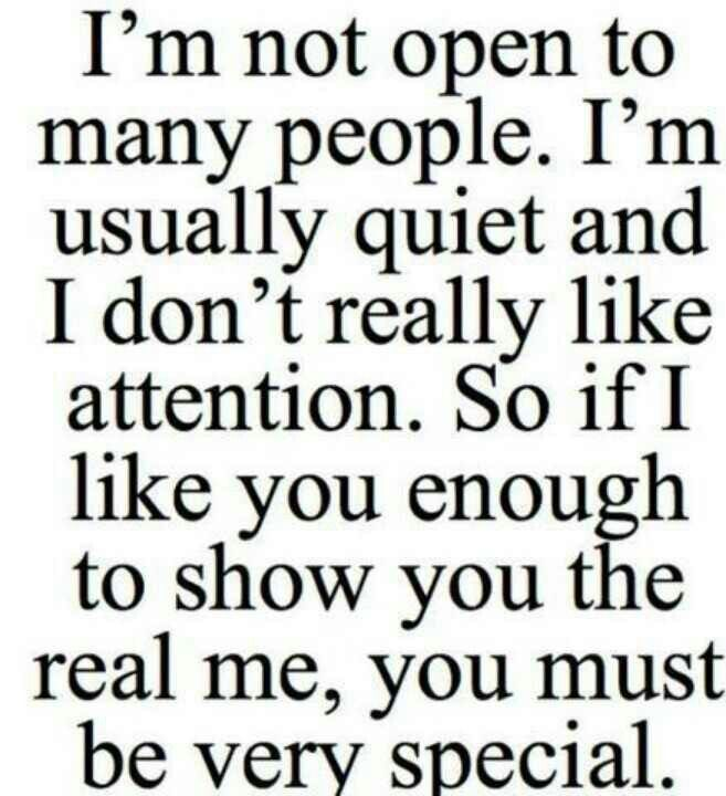 This is so true. I may appear a little shy at first, but once I get to know you I'm like a whole different person.