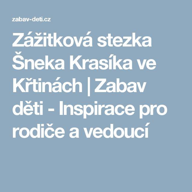 Zážitková stezka Šneka Krasíka ve Křtinách   Zabav děti - Inspirace pro rodiče a vedoucí