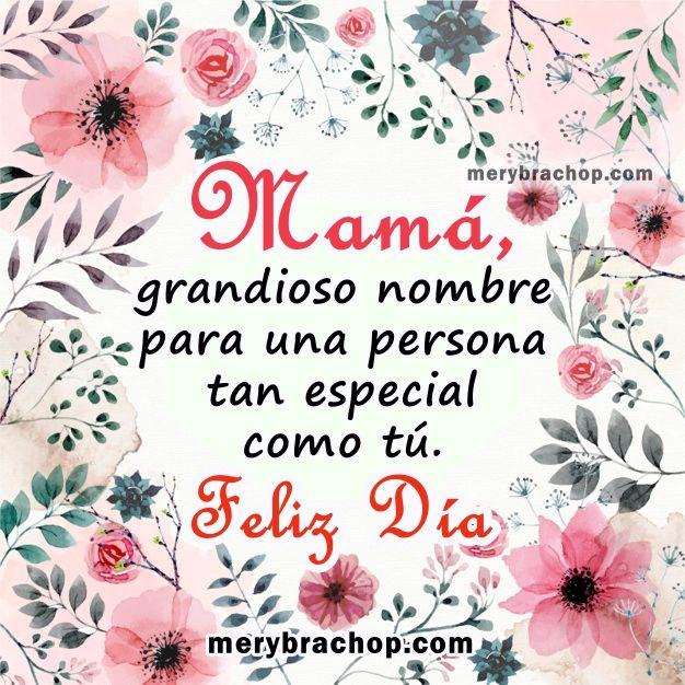 Frases Bonitas Para Mi Mama Feliz Dia De Las Madres Feliz Dia