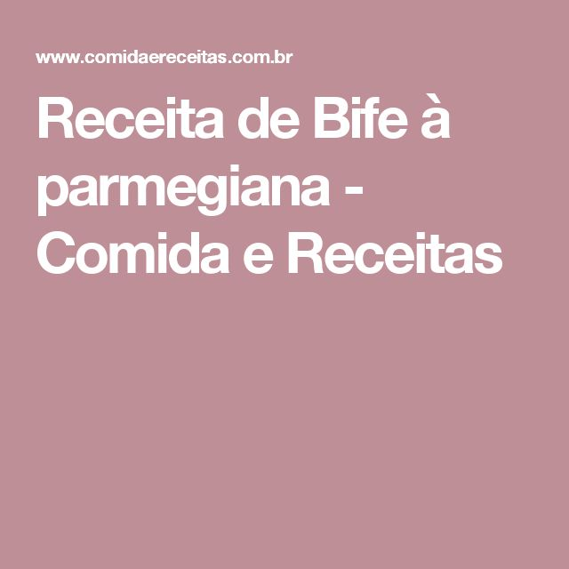 Receita de Bife à parmegiana - Comida e Receitas