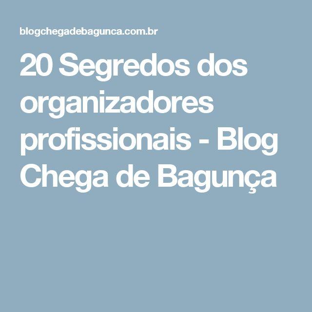 20 Segredos dos organizadores profissionais - Blog Chega de Bagunça