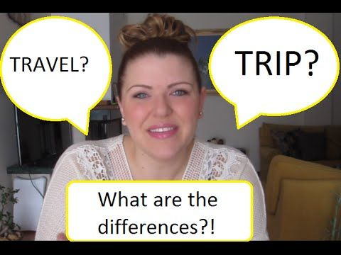 Trip and Travel: Confusing Words