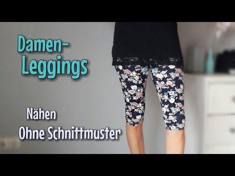 Damenleggings - Nähanleitung OHNE Schnittmuster - Anfänger - Nähtinchen - YouTube