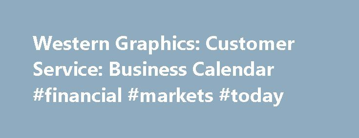 "Western Graphics: Customer Service: Business Calendar #financial #markets #today http://business.remmont.com/western-graphics-customer-service-business-calendar-financial-markets-today/  #business calendars # Customer Service Business Calendar Personalized Business Calendars This personalized calendar will remain year round and there is no more effective way to market yourself and stay in front of your clients. An incredibly creative marketing piece with a ""standout/wow"" factor. It allows…"