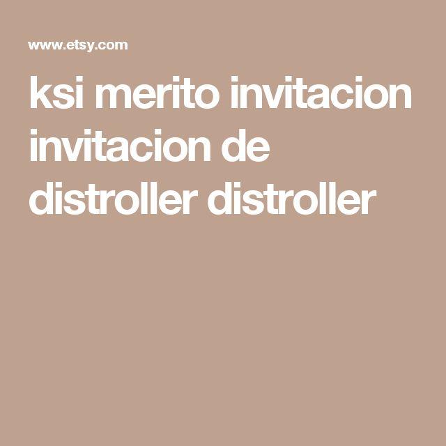 ksi merito invitacion invitacion de distroller distroller