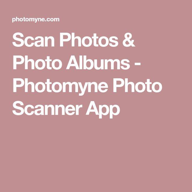 Scan Photos & Photo Albums Photomyne Photo Scanner App