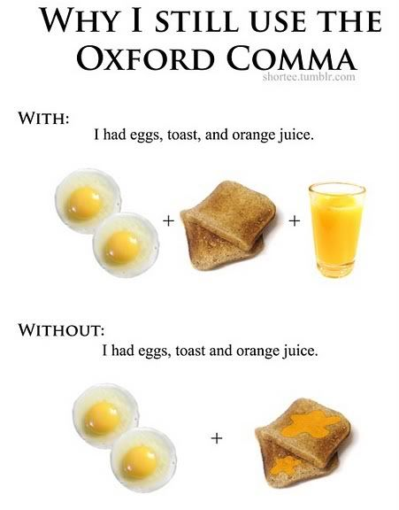"""The Oxford Comma RULES! (I don't have a """"nerd"""" board, so it goes here. So there!) ;-)"""