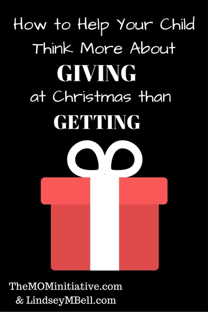 How to help your child think more about GIVING at Christmas than GETTING @themominitiativ