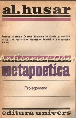 Metapoetica. Prolegomene - Al. Husar - Cu Autograf